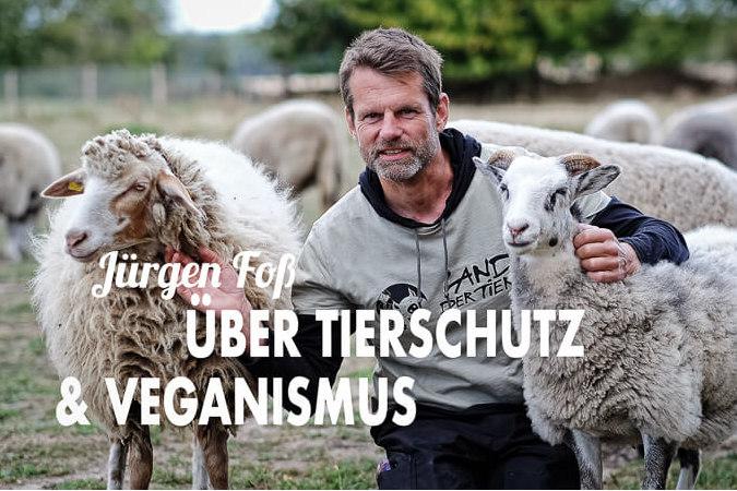 Jürgen Foß über Tierschutz und Veganismus
