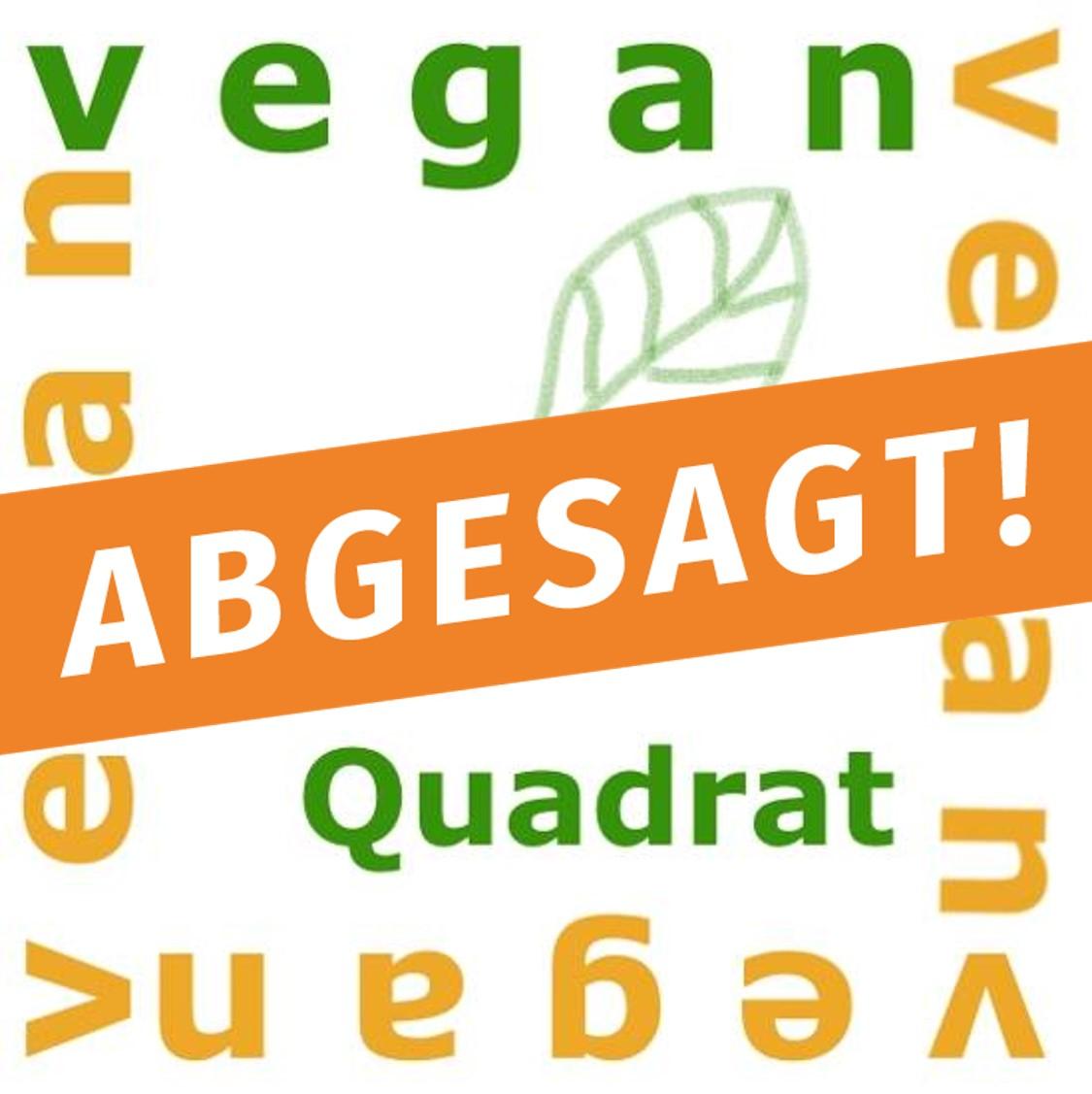 ABGESAGT! – Vegan im Quadrat 2020